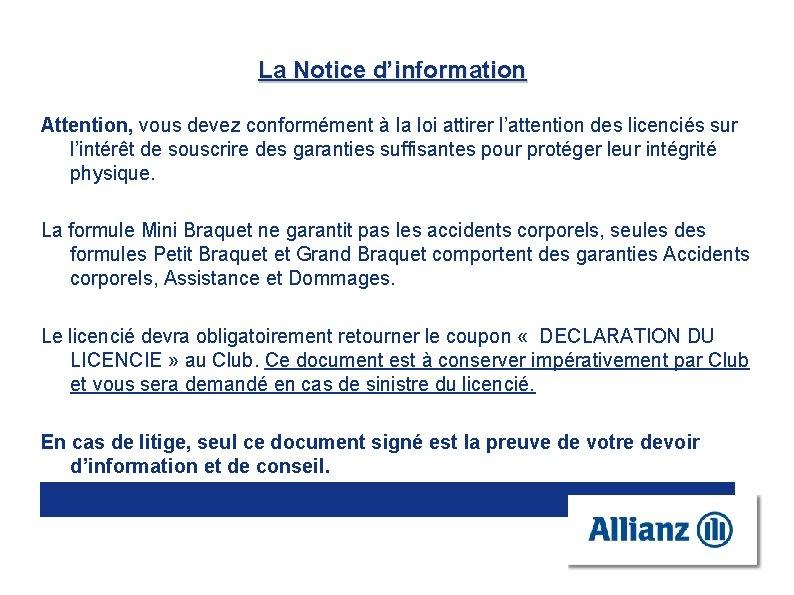 La Notice d'information Attention, vous devez conformément à la loi attirer l'attention des licenciés