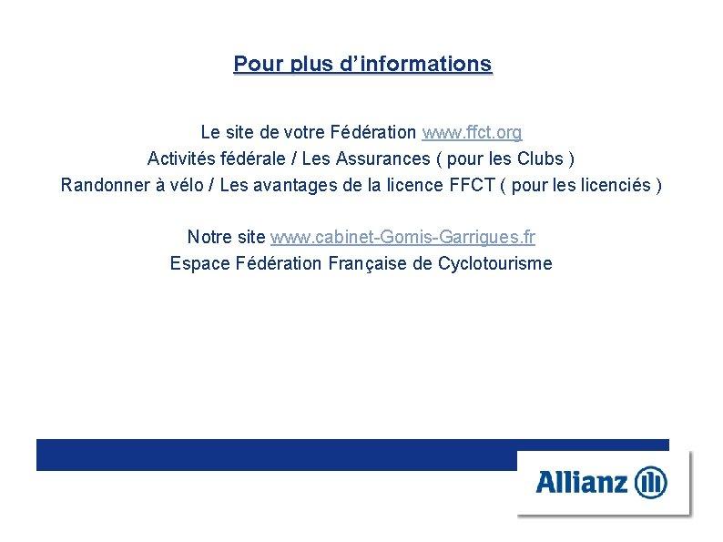 Pour plus d'informations Le site de votre Fédération www. ffct. org Activités fédérale /