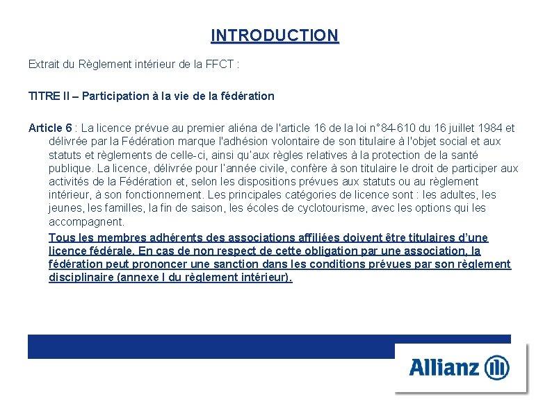INTRODUCTION Extrait du Règlement intérieur de la FFCT : TITRE II – Participation à