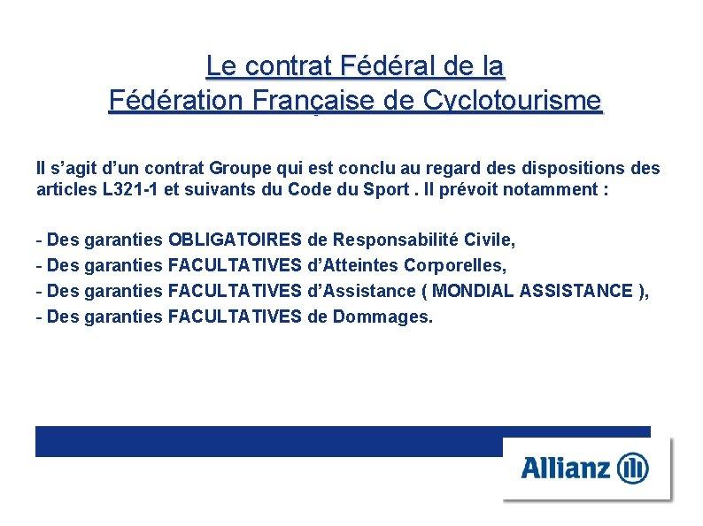 Le contrat Fédéral de la Fédération Française de Cyclotourisme Il s'agit d'un contrat Groupe