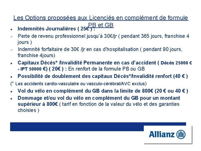 Les Options proposées aux Licenciés en complément de formule PB et GB Indemnités Journalières
