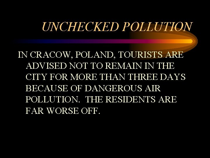 UNCHECKED POLLUTION IN CRACOW, POLAND, TOURISTS ARE ADVISED NOT TO REMAIN IN THE CITY