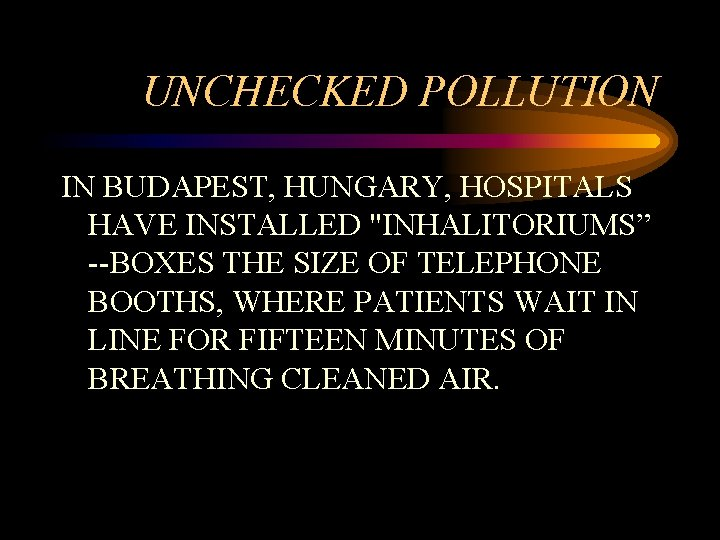 """UNCHECKED POLLUTION IN BUDAPEST, HUNGARY, HOSPITALS HAVE INSTALLED """"INHALITORIUMS"""" --BOXES THE SIZE OF TELEPHONE"""