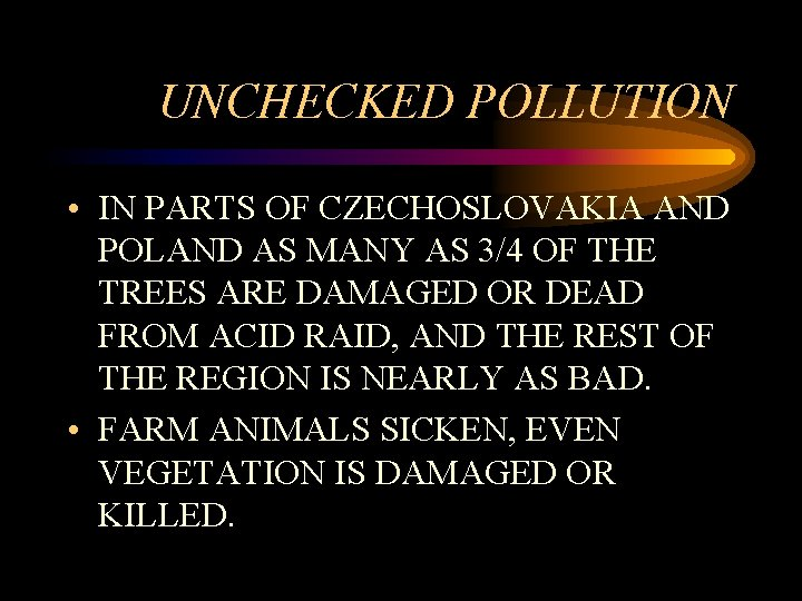 UNCHECKED POLLUTION • IN PARTS OF CZECHOSLOVAKIA AND POLAND AS MANY AS 3/4 OF