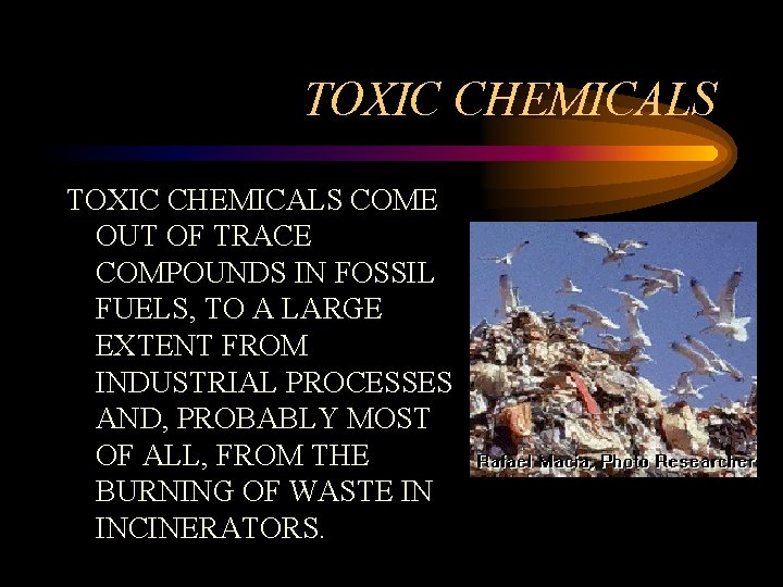 TOXIC CHEMICALS COME OUT OF TRACE COMPOUNDS IN FOSSIL FUELS, TO A LARGE EXTENT