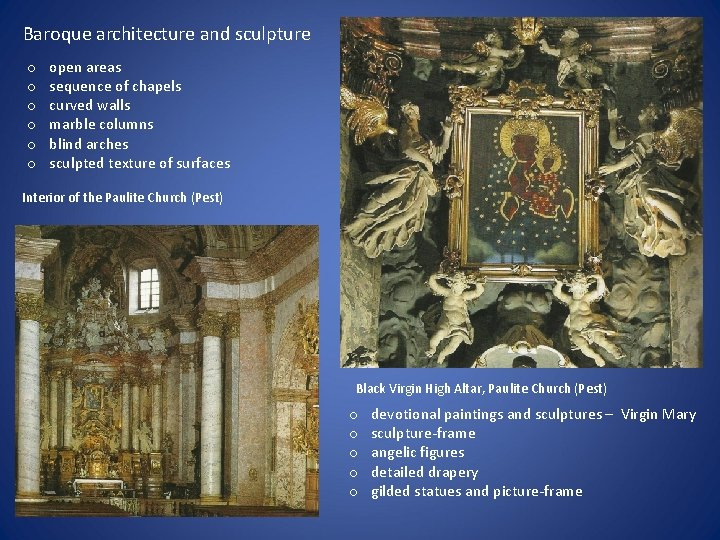 Baroque architecture and sculpture o o o open areas sequence of chapels curved walls