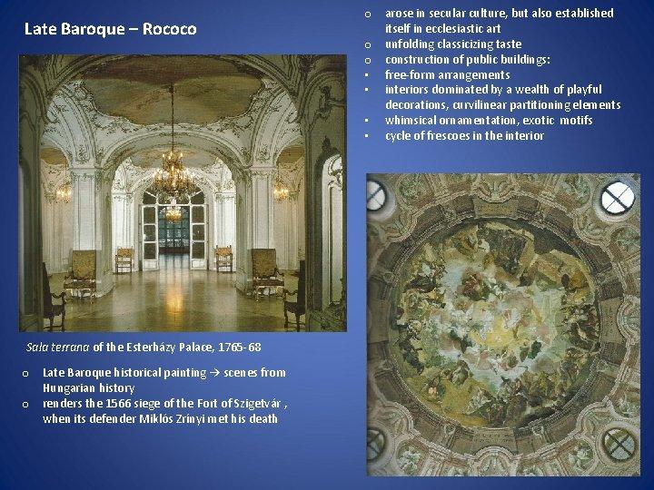 Late Baroque – Rococo Sala terrana of the Esterházy Palace, 1765 -68 o Late