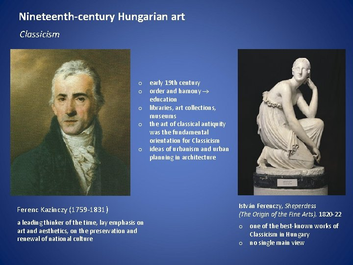 Nineteenth-century Hungarian art Classicism o early 19 th century o order and hamony education