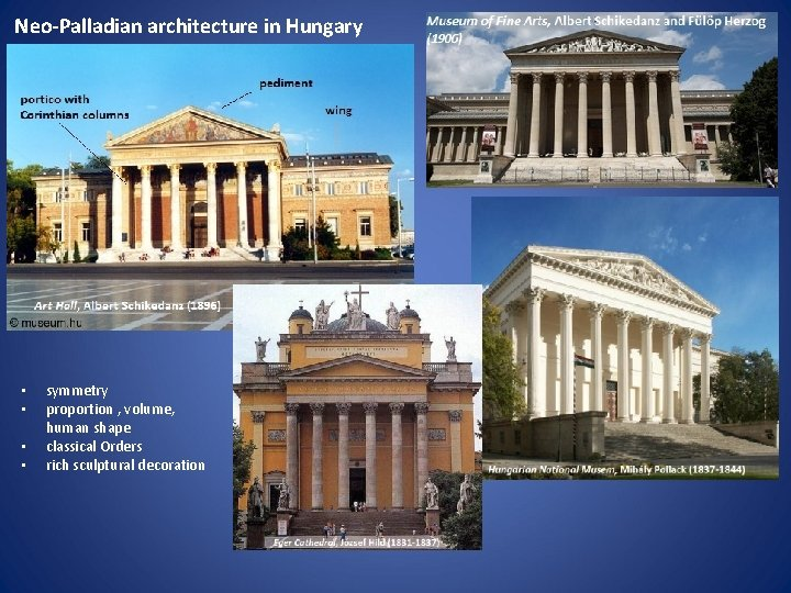 Neo-Palladian architecture in Hungary • • symmetry proportion , volume, human shape classical Orders