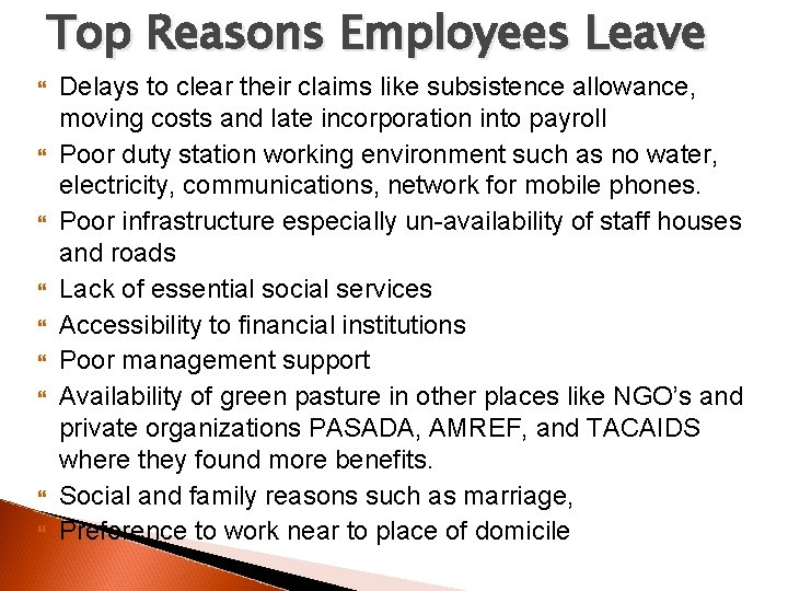 Top Reasons Employees Leave Delays to clear their claims like subsistence allowance, moving costs