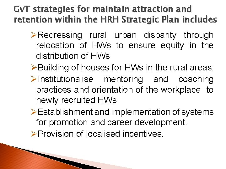 Gv. T strategies for maintain attraction and retention within the HRH Strategic Plan includes