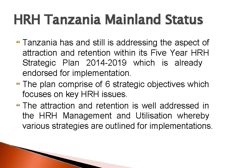 HRH Tanzania Mainland Status Tanzania has and still is addressing the aspect of attraction