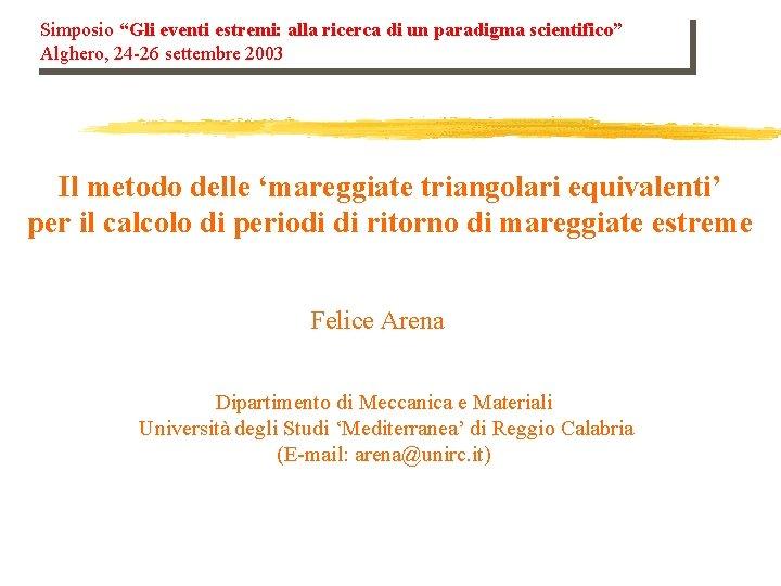 """Simposio """"Gli eventi estremi: alla ricerca di un paradigma scientifico"""" Alghero, 24 -26 settembre"""