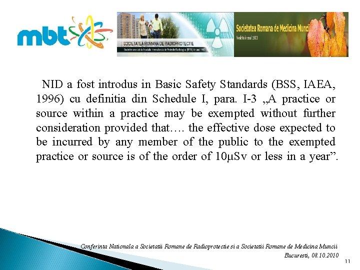 NID a fost introdus in Basic Safety Standards (BSS, IAEA, 1996) cu definitia din