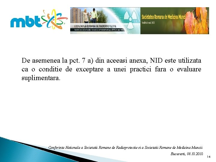 De asemenea la pct. 7 a) din aceeasi anexa, NID este utilizata ca o