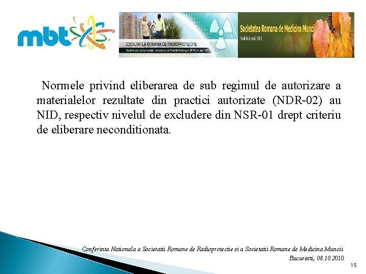 Normele privind eliberarea de sub regimul de autorizare a materialelor rezultate din practici autorizate