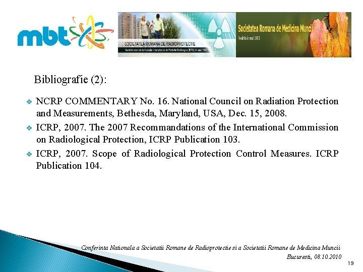 Bibliografie (2): v v v NCRP COMMENTARY No. 16. National Council on Radiation Protection