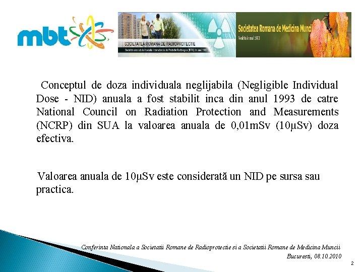 Conceptul de doza individuala neglijabila (Negligible Individual Dose - NID) anuala a fost stabilit