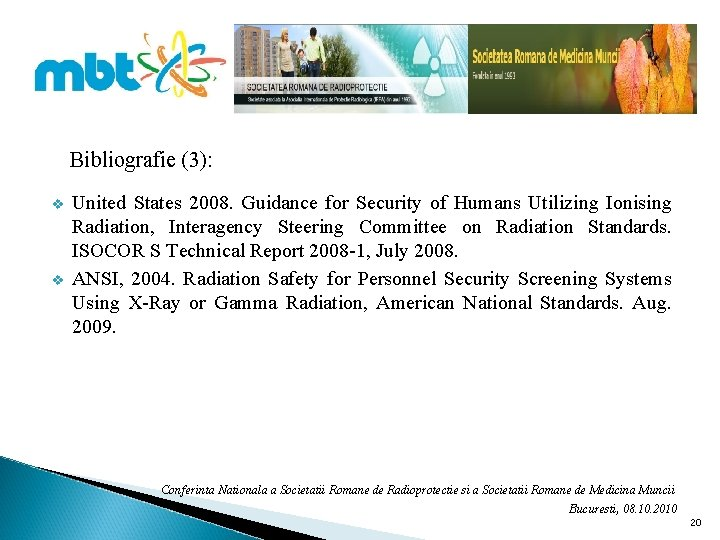 Bibliografie (3): v v United States 2008. Guidance for Security of Humans Utilizing Ionising