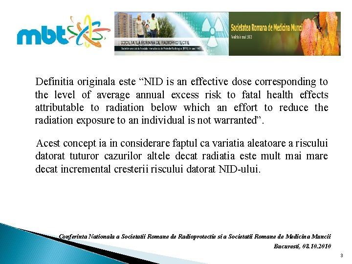 "Definitia originala este ""NID is an effective dose corresponding to the level of average"