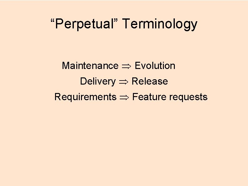 """""""Perpetual"""" Terminology Maintenance Evolution Delivery Release Requirements Feature requests"""