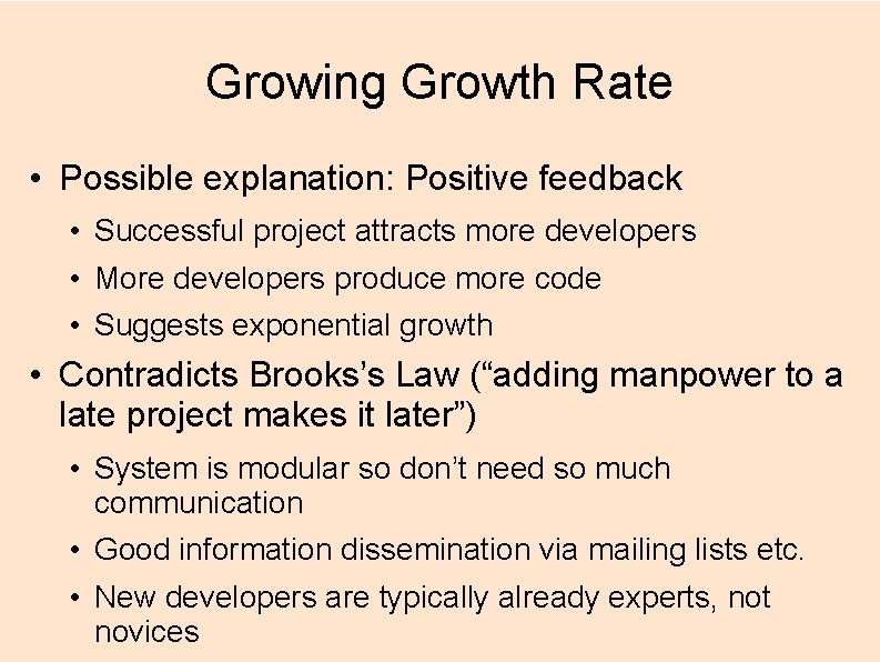 Growing Growth Rate • Possible explanation: Positive feedback • Successful project attracts more developers