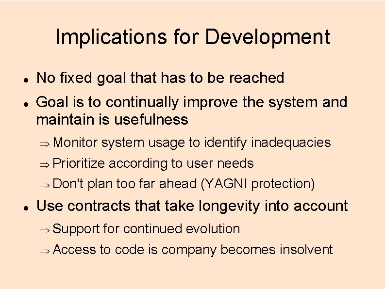 Implications for Development No fixed goal that has to be reached Goal is to