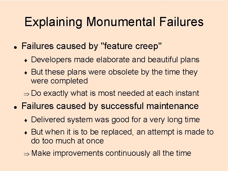 """Explaining Monumental Failures caused by """"feature creep"""" Developers made elaborate and beautiful plans But"""