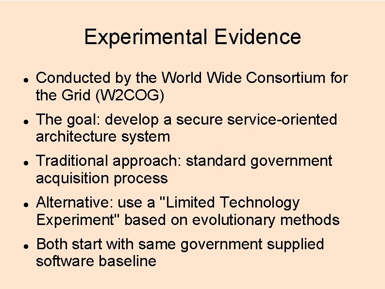Experimental Evidence Conducted by the World Wide Consortium for the Grid (W 2 COG)