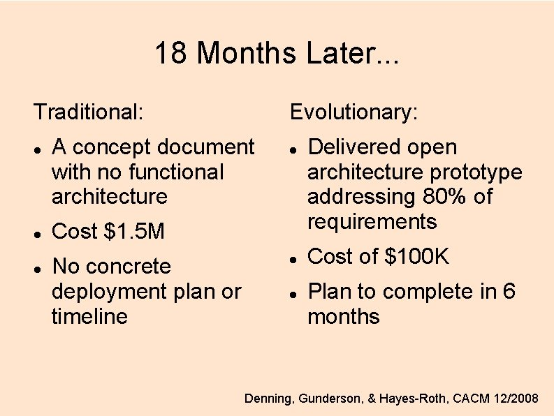 18 Months Later. . . Traditional: Evolutionary: A concept document with no functional architecture