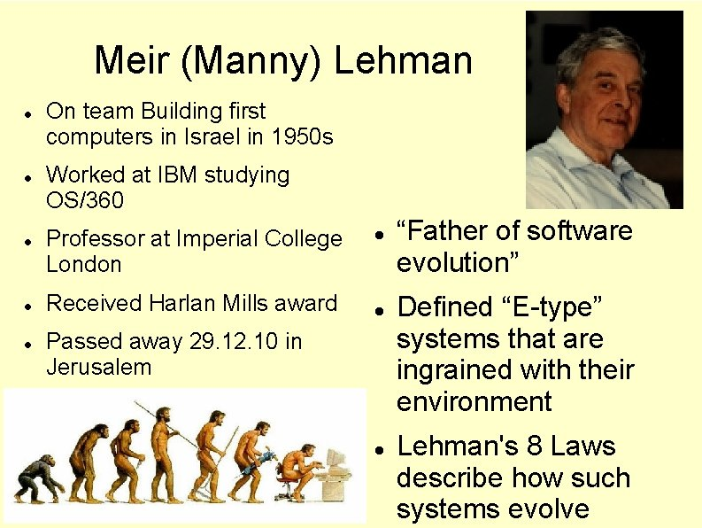Meir (Manny) Lehman On team Building first computers in Israel in 1950 s Worked