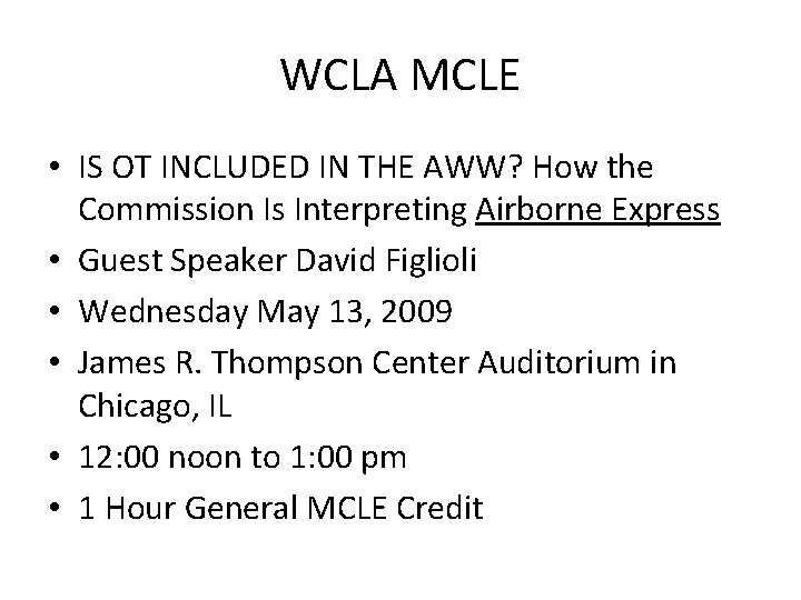 WCLA MCLE • IS OT INCLUDED IN THE AWW? How the Commission Is Interpreting