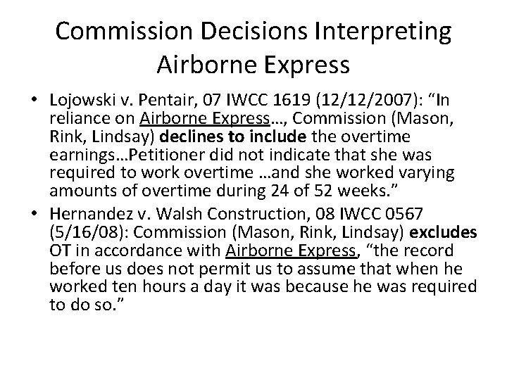 "Commission Decisions Interpreting Airborne Express • Lojowski v. Pentair, 07 IWCC 1619 (12/12/2007): ""In"