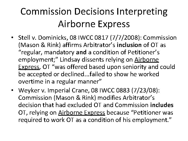 Commission Decisions Interpreting Airborne Express • Stell v. Dominicks, 08 IWCC 0817 (7/7/2008): Commission