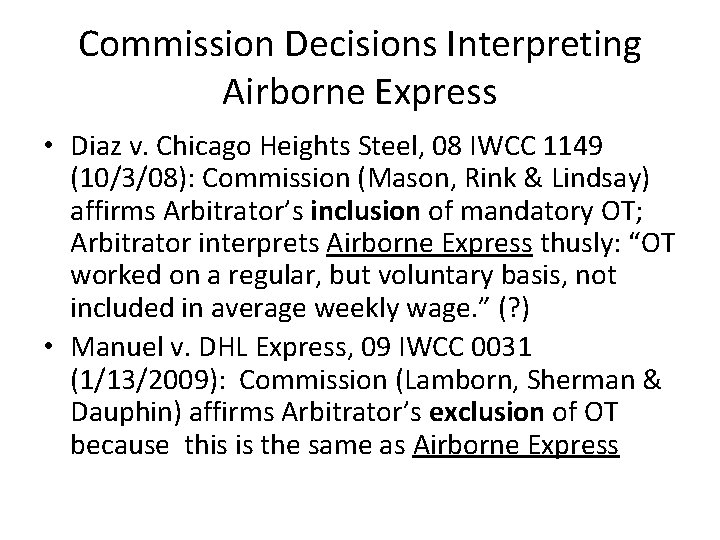Commission Decisions Interpreting Airborne Express • Diaz v. Chicago Heights Steel, 08 IWCC 1149
