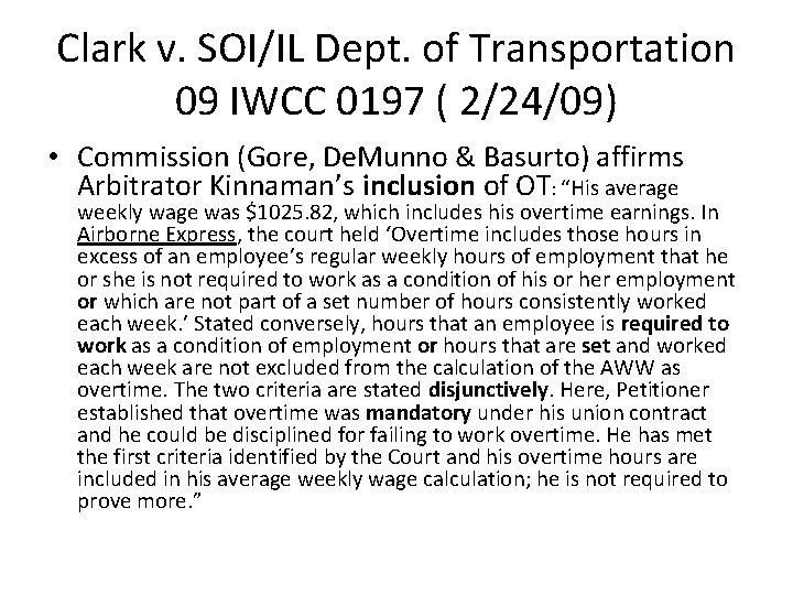 Clark v. SOI/IL Dept. of Transportation 09 IWCC 0197 ( 2/24/09) • Commission (Gore,
