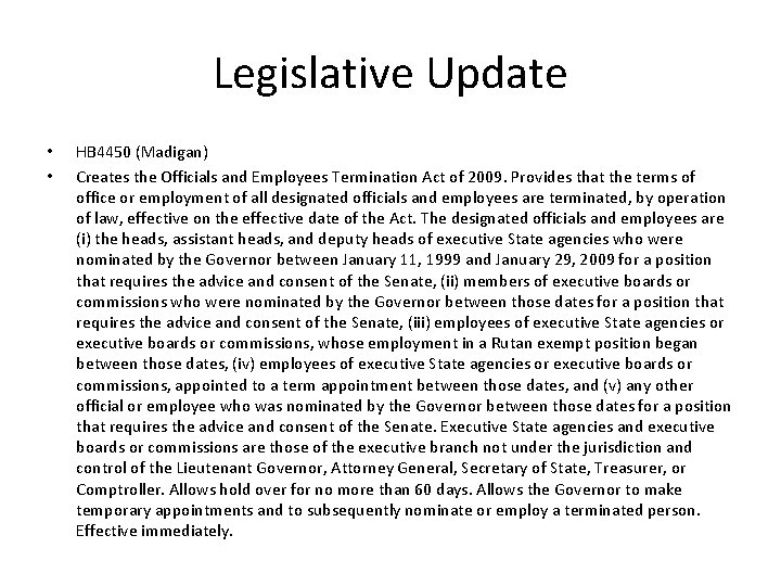 Legislative Update • • HB 4450 (Madigan) Creates the Officials and Employees Termination Act
