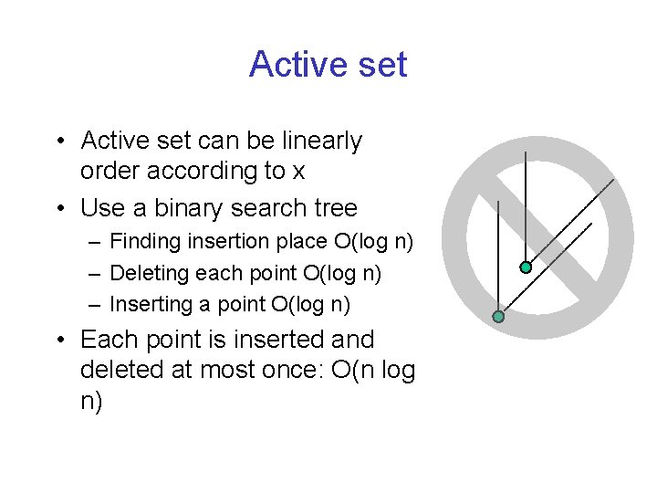 Active set • Active set can be linearly order according to x • Use