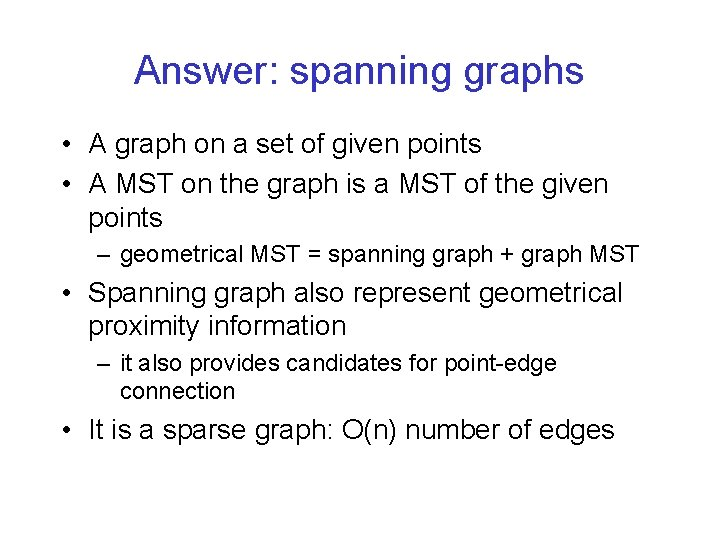 Answer: spanning graphs • A graph on a set of given points • A
