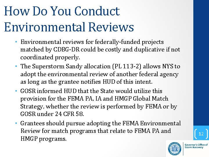 How Do You Conduct Environmental Reviews • Environmental reviews for federally-funded projects matched by