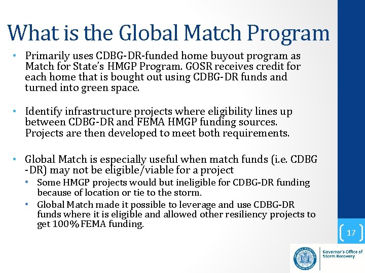 What is the Global Match Program • Primarily uses CDBG-DR-funded home buyout program as