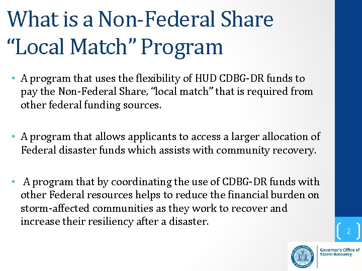 """What is a Non-Federal Share """"Local Match"""" Program • A program that uses the"""