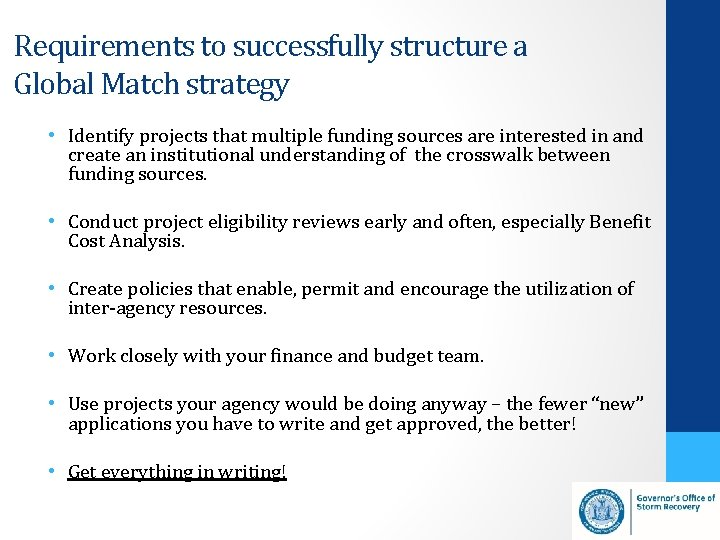 Requirements to successfully structure a Global Match strategy • Identify projects that multiple funding