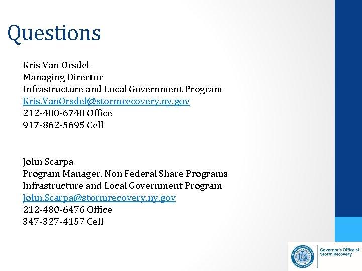 Questions Kris Van Orsdel Managing Director Infrastructure and Local Government Program Kris. Van. Orsdel@stormrecovery.