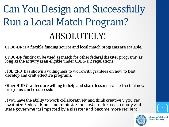 Can You Design and Successfully Run a Local Match Program? ABSOLUTELY! CDBG-DR is a