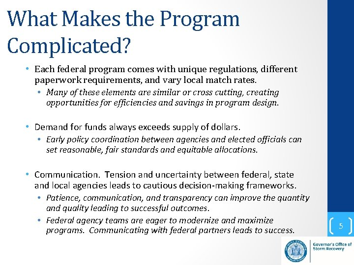 What Makes the Program Complicated? • Each federal program comes with unique regulations, different