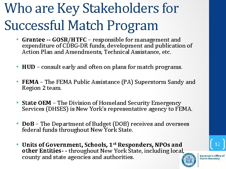 Who are Key Stakeholders for Successful Match Program • Grantee -- GOSR/HTFC – responsible
