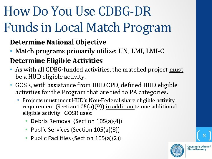 How Do You Use CDBG-DR Funds in Local Match Program Determine National Objective •