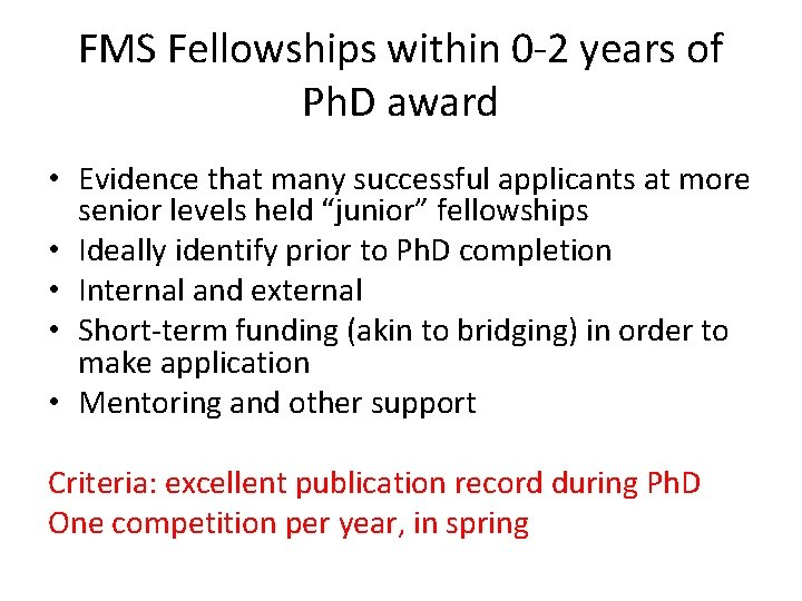 FMS Fellowships within 0 -2 years of Ph. D award • Evidence that many
