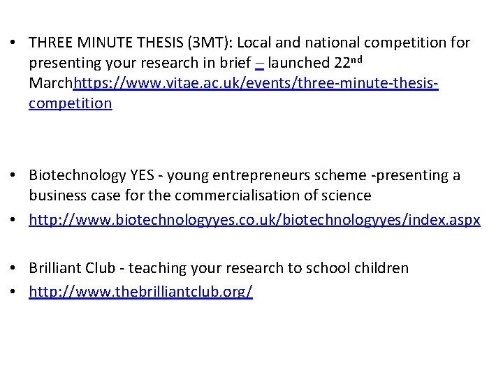 • THREE MINUTE THESIS (3 MT): Local and national competition for presenting your